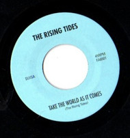 RISING TIDES - TAKE THE WORLD AS IT COMES/I'M CRYING