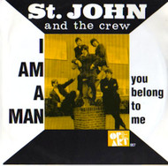 ST. JOHN AND THE CREW - I AM A MAN/YOU BELONG TO ME