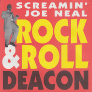033 SCREAMIN' JOE NEAL - ROCK & ROLL DEACON / TELL ME PRETTY BABY (033)