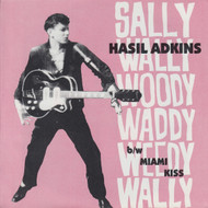 005 HASIL ADKINS - SALLY WALLY WOODY WADDY WEEDY WALLY/MIAMI KISS (005)