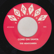 068 HENTCHMEN - COME ON SANTA / MERRY CHRISTMAS BABY (068)