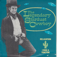 006 THE LEGENDARY STARDUST COWBOY - RELAXATION/I RIDE A TRACTOR (006)