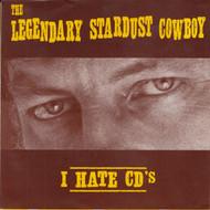 012 THE LEGENDARY STARDUST COWBOY - I HATE CDs/LINDA (012)