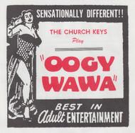 078 CHURCH KEYS - OOGY WAWA / ALE UP (078)