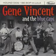 114 GENE VINCENT AND THE BLUE CAPS - HOUND DOG / BE-BOP-A-LULA (114)