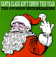 086 THE SWINGIN' NECKBREAKERS - SANTA CLAUS AIN'T COMIN' THIS YEAR / UNDER THE CHRISTMAS TREE (086)