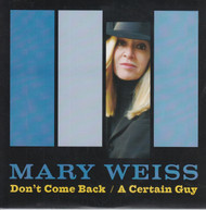 132 MARY WEISS - DON'T COME BACK / A CERTAIN GUY (132)