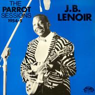 J.B. LENOIR - PARROT SESSIONS