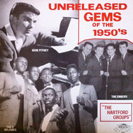 UNRELEASED GEMS OF THE 1950'S - THE HARTFORD GROUPS