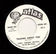 PINEY BROWN - TALKIN' ABOUT YOU  (ATLAS) 45