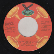 ROY BROWN - GRANDPA STOLE MY BABY/ OLD AGE BOOGIE