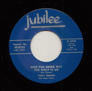 PINEY BROWN - YOU BRING OUT THE WOLF IN ME (JUBILEE) 45