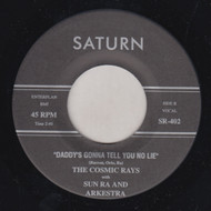 COSMIC RAYS - DADDY'S GONNA TELL YOU NO LIE