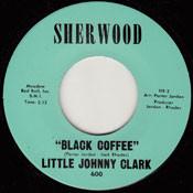 LITTLE JOHNNY CLARK - BLACK COFFEE