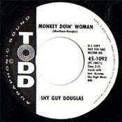 SHY GUY DOUGLAS - MONKEY DOIN' WOMAN