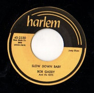 BOB GADDY - SLOW DOWN BABY