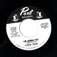 CAROL FRAN - I'M GONNA TRY