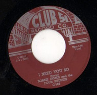 BOBBY JAMES AND FOUR BUDDIES - I NEED YOU SO