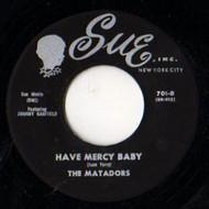 MATADORS - HAVE MERCY BABY