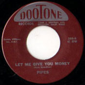 PIPES - LET ME GIVE YOU MONEY
