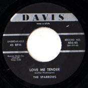 SPARROWS - LOVE ME TENDER