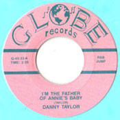 DANNY TAYLOR - I'M THE FATHER OF ANNIE'S BABY