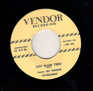 LES VENDOR - JUST PLAIN TIRED/I CRIED FOR LOVE