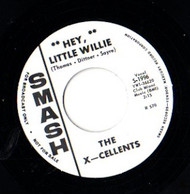 X-CELLENTS - HEY LITTLE WILLIE