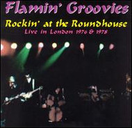 FLAMIN GROOVIES - ROCKIN' AT THE ROUNDHOUSE (LP)