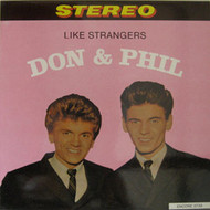 DON AND PHIL EVERLY - LIKE STRANGERS