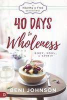 40 Days to Wholeness, Body, Soul, & Spirit Devotional