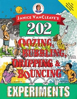 202 Oozing, Bubbling, Dripping & Bouncing Experiments