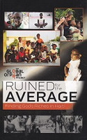 Ruined for the Average, Finding God's Riches in Haiti