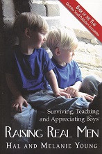 Raising Real Men: Surviving, Teaching, Appreciating Boys
