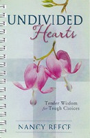 Undivided Hearts, Tender Wisdom for Tough Choices