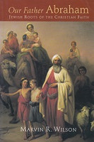 Our Father Abraham, Jewish Roots of the Christian Faith