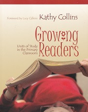Growing Readers, Units of Study in the Primary Classroom