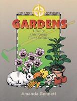Gardens Unit Study: History, Gardening, Plant Science