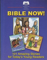 Bible Now! 101 Amazing Stories for Today's Young Readers