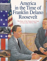 America in the Time of Franklin Delano Roosevelt, 1929-1948