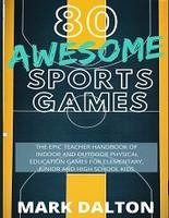 80 Awesome Sports Games, Epic Teacher Handbook