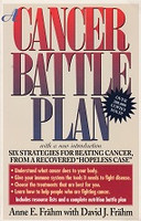 Cancer Battle Plan, Six Strategies for Beating Cancer