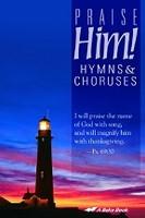 Praise Him! Hymns & Choruses