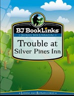 Trouble at Silver Pines Inn BookLinks Study Guide