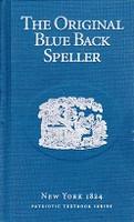 Original Blue Back Speller, New York 1824