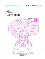 Christ-Centered Math Level B, Workbook, Guide & Key Set