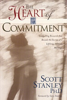 Heart of Commitment: Secrets of Lifelong, Intimate Marriage