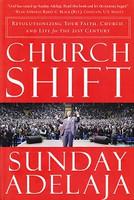 Church Shift: Revolutionize Faith, Church, Life
