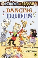 Raymond & Graham: Dancing Dudes