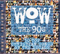 Wow: The 90's--30 Top Christian Songs of the Decade